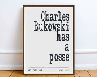 Charles Bukowski - Has A Posee - quote art - literary collectors print