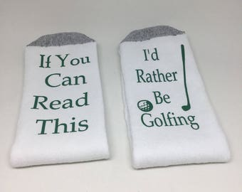 If you can read this I'd rather be golfing socks  - best golfing gag gifts - golfing socks