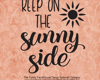 """SVG, & PNG - """"Keep on the Sunny Side"""""""