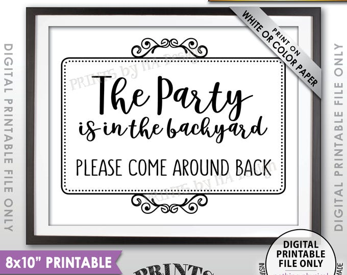 """Party is in the Backyard Please Come Around Back Sign, Come to the Backyard Party, Go Around to the Back, PRINTABLE 8x10"""" Instant Download"""