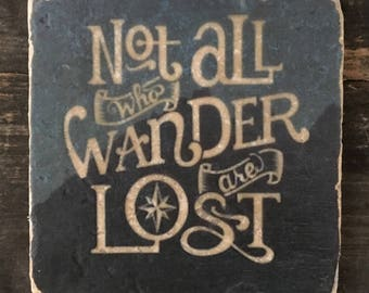 Not All Who Wander are Lost Tolkein Quote Coaster or Decor Accent