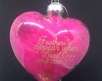 Feathers appear when Loved ones are Near - Heart Shape Glass Bauble with feathers