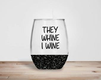 They Whine I Wine Stemless Wine Glass - Glitter Dipped Stemless Wine Glass - Glitter Wine Glass - They Whine