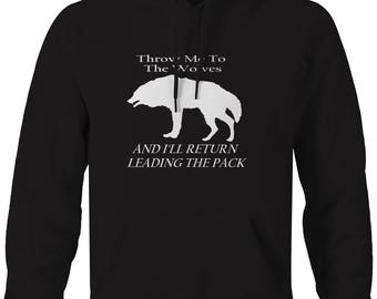 Throw Me to The Wolves - Leader of the Pack  Hooded Sweatshirt- M126