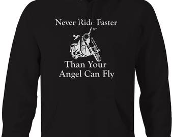 Motorcycle - Never Ride Faster Than Your Angel - Biker Hooded Sweatshirt- U255