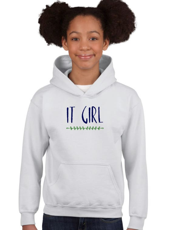 Girl hoodie IT GIRL
