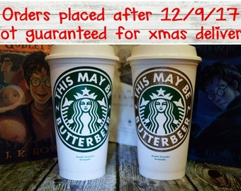 "Harry Potter Gift, Starbucks Coffee Cup ""This May Be Butterbeer"" (Genuine Starbucks Cup)[Harry Potter Personalized Hogwarts House gift idea]"