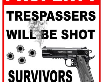 """Private Property Trespassers will be shot Aluminum Metal Sign 8""""x12"""""""