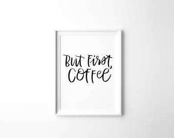 But First Coffee, PRINTABLE art, funny wall art, kitchen sign, downloadable prints