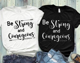Be Strong and Courageous scripture/ Bible verse/ inspirational Women's T-shirt