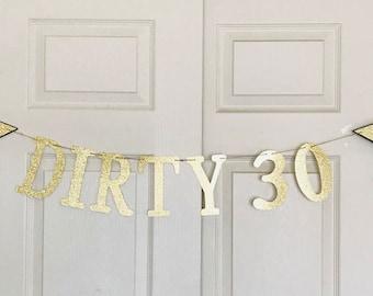 Dirty 30 banner- 30th Birthday- Birthday Banner- Happy Birthday- Gold Glitter Banner- Glitter Banner- Custom Banner-30th Birthday Decoration