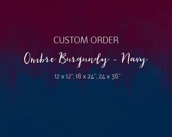 Watercolor Ombre Burgungy - Navy Backgrounds, Custom Order