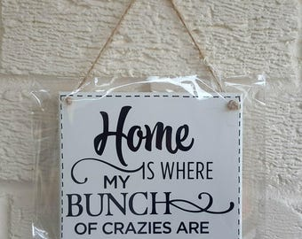 HOME is Where my Bunch of Crazies are - House sign - wooden Sign Plaque New Home gift House Gift