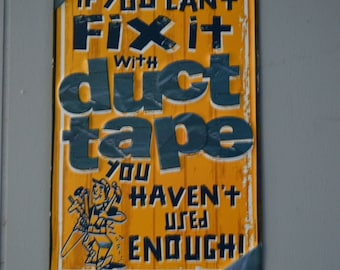 If you can't fix it with duck tape
