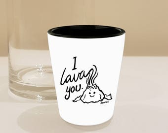 I Lava You Gift Shot Glass, Volcano Art Lover Single Sided, White Shotglass! // By Mark Bernard - sketchnkustom!