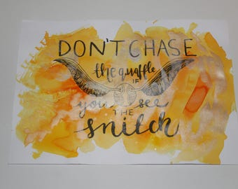 Harry Potter Quote A4 Art Print - Don't Chase The Quaffle if You See The Snitch