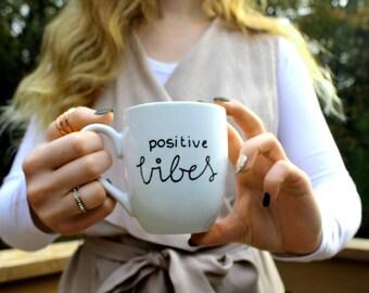 cute mug, inspirational mug, positive mug, positive vibes, hippie mug, fun mug, unique coffee mug, coffee mug,  white mug, mug, 12oz mug