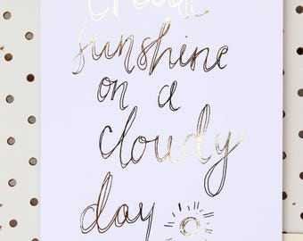 Create sunshine on a cloudy day (foil print)