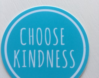 Choose Kindness Sticker (light blue): laptop sticker, phone sticker, water bottle sticker, bumper sticker