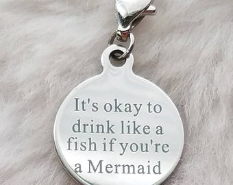 Drink Like a Fish You're a Mermaid  - Clip-On - Ready to Wear