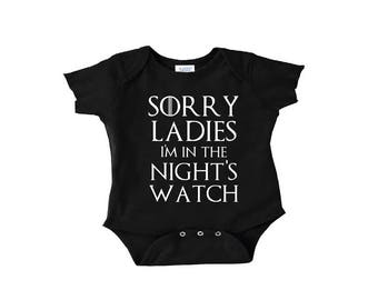 Game Of Thrones Baby - Game Of Thrones Shirt - Winter Is Coming - GOT Baby - Toddler Shirt - Sorry Ladies - I'm In The - Nights Watch