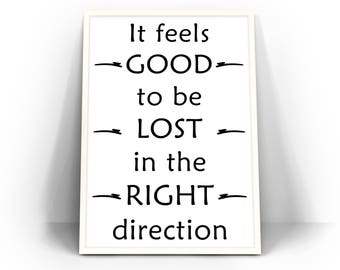 Quote SVG, Inspiring Wall Art Prints, Life Quote Digital Print, Inspiring Word Print, It Feels Good To Be Lost In The Right Direction