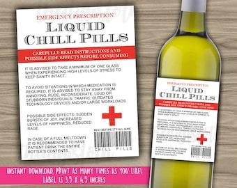 Liquid Chill Pills Wine Label - INSTANT DOWNLOAD - Prescription Wine Label - Joke Gift For Boss - New Mom - Work Office Gag Gift - LC01
