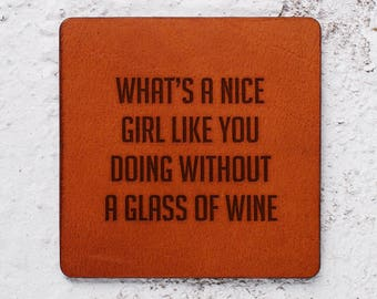 Wine lovers gift, Nice girl gift, Wine lover, Funny gift exchange, Mothers day gift, Leather Coaster, Leather Coaster, Bar coasters