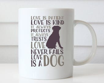 Love is Patient Love is a Dog, Dog Mom Mug, Dog Coffee Mug, Dog Coffee Cup, Dog Mug, Pet Lover, Birthday Gift, Dog Lover Mug, Dog Lover Gift