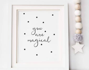 You are Magical Print - Monochrome Print - Nursery Print