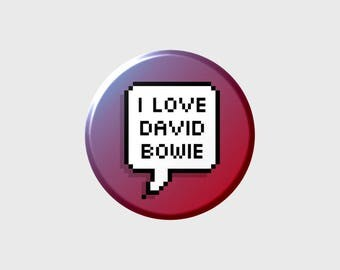 """DAVID BOWIE """"I LOVE"""" Pixel Button+ (Select Style)"""