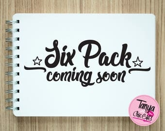 Six Pack coming soon SVG cut file for Cricut and Silhouette cutting machines Funny SVG Unique Font