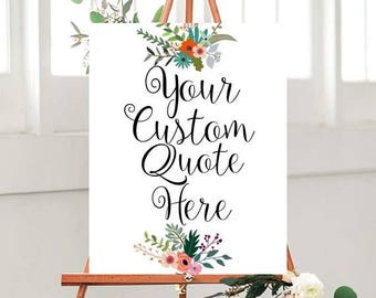 Custom Printable, Custom Quote Sign,  Printable sign, Custom Wedding Sign, Wedding Printables, Floral Sign,  digital Download,