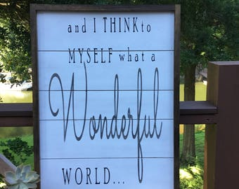 And I think to myself what a Wonderful World,Shiplap sign,Inspirational quote,Louis Armstrong,Gallery Wall art,Wood sign saying,wall hanging