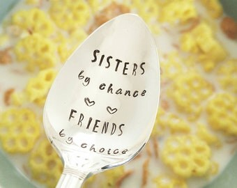 Sisters by Chance, Friends by Choice / I Love My Sister / BBF / Hand Stamped Spoon / Twins / Bridesmaid Gift / Sister Gift / Soul Sister
