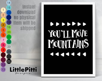 You'll move mountains adventure quotes, mountain baby print, adventure nursery print, black white nursery decor, instant download wall art