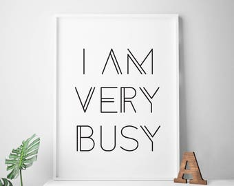 "Black and white printable Art ""I Am Very Busy"" office art print office wall art office decor office printable cubicle art"