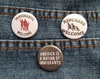 """1.25"""" Immigrants Welcome - Refugees Welcome Pins Badges - America is a Nation of Immigrants Pins Badges - Immigrant Pin - Refugee Badge"""