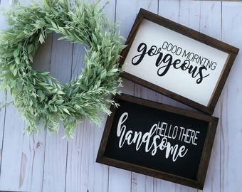 Good Morning Gorgeous Hello There Handsome Framed Sign Set-Farmhouse Signs-Fixer Upper Style-Bedroom Decor-Bathroom Decor-Rustic Style-Home