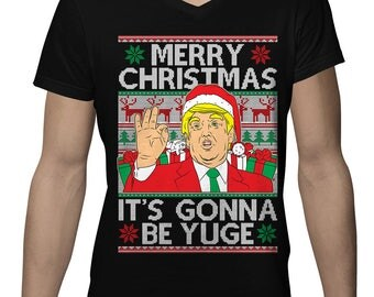 Trump Merry Christmas Xmas It's Gonna Be Yuge President Ugly Sweater Gift Idea Present Holidays Men's V-Neck OSF-0040