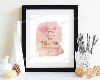 Big Little Sorority Gift, Printable Wall Art, Big Little Gifts, Here's to you, here's to me, Big and Little we'll always be