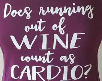 Does Running Out of Wine Count as Cardio?  Running tech tank or tee with glitter design - wicking material - 2017 Wine & Dine / Wine Run