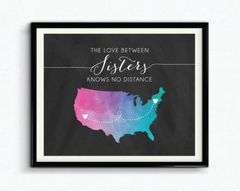 The Love Between Sisters Knows No Distance Custom Chalkboard Print, Personalized Gift For Sister, Sisters Keepsake, Watercolor Map - (D220)