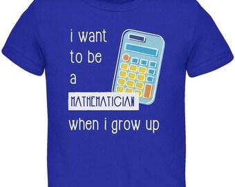 When I Grow Up Mathematician Toddler T Shirt
