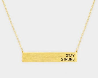 Stay Strong, Stay Strong Necklace, Gold Bar Necklace, Stamped Bar Necklace, Inspirational Necklace, Also in Rose Gold and Silver