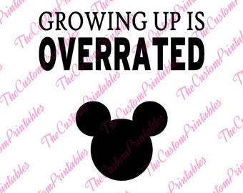Growing, Up, Is, Overrated, Mickey, Head, SVG, Cricut Files, Silhouette Files, Cameo, Vector, T-shirt, Iron On