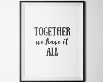 Together We Have It All Printable Motivational Wall Art Black White Quote Prints Inspirational Wall Art Positive Inspiration Positive Quotes