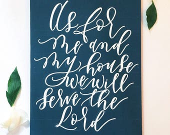 As for me and my house, we will serve the Lord- Wood Calligraphy Sign, home decor, scripture art