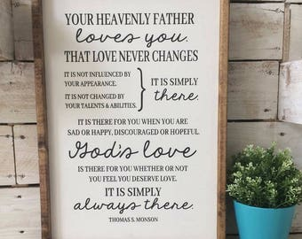 Your Heavenly Father Loves You wood sign; Rustic; Farmhouse; Thomas S. Monson Quote; LDS; Religious wood sign