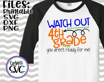 Back To School SVG * Watch Out 4th Grade Cut File - dxf, SVG, PDF Printable Files - Silhouette Cameo, Cricut